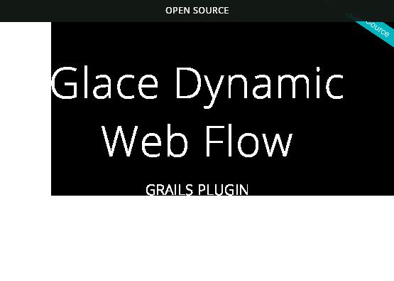 Glace Dynamic Web Flow